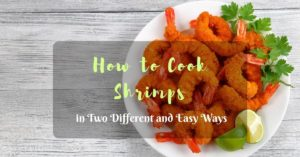 How to Cook Shrimps